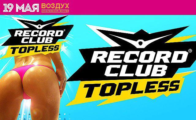 Record Club Topless 19 мая (Клуб Воздух)